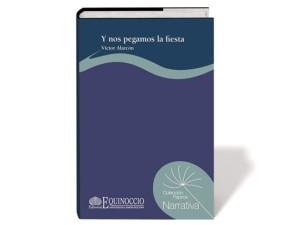 Presentación del libro Y NOS PEGAMOS LA FIESTA de Víctor Alarcón ·17.07